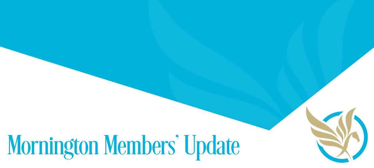 Quarterly Mornington Members Update